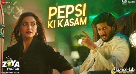 Pepsi Ki Kasam Lyrics The Zoya Factor