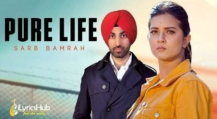 Pure Life Lyrics Sarb Bamrah