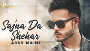 Sajna Da Shehar Lyrics Arsh Maini
