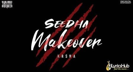 Seedha Makeover Lyrics Kr$Na
