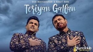 Teriyan Gallan Lyrics Debi Makhsoospuri