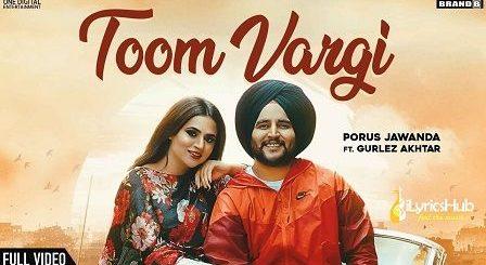 Toom Vargi Lyrics Porus Jawanda | Gurlez Akhtar