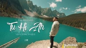 Tu Hi Ah Lyrics The PropheC