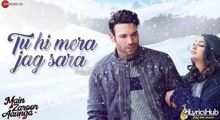 Tu Hi Mera Jag Sara Lyrics Main Zaroor Aaunga