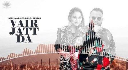 Vair Jatt Da Lyrics Deep Jandu | Gurlez Akhtar