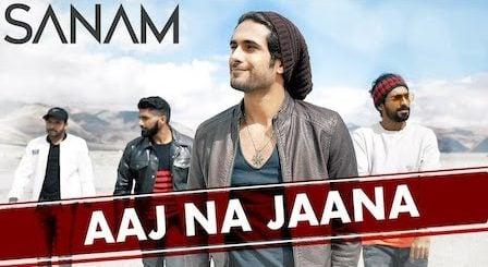 Aaj Na Jaana Lyrics Sanam