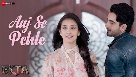 Aaj Se Pehle Lyrics Armaan Malik | Ekta