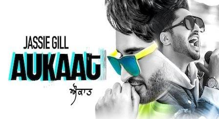Aukaat Lyrics Jassi Gill | Karan Aujla