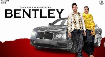 Bentley Lyrics Gavin Aujla | Ashleen Kaur