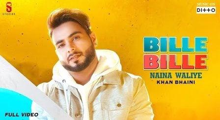 Bille Bille Naina Waliye Lyrics Khan Bhaini