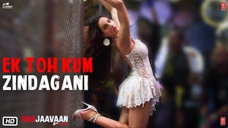 Ek Toh Kum Zindagani Lyrics Marjaavaan | Neha Kakkar