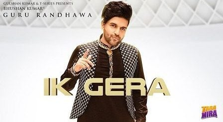 Ik Gera Lyrics Guru Randhawa