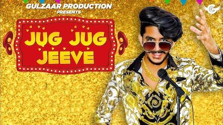Jug Jug Jeeve Lyrics Gulzaar Chhaniwala