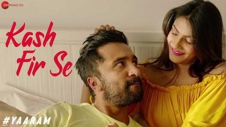 Kash Fir Se Lyrics Yaaram | Mohit Chauhan