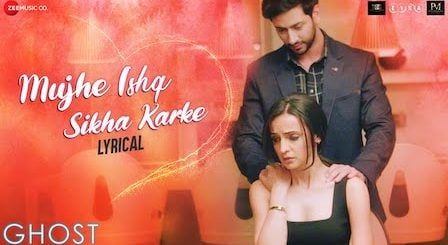 Mujhe Ishq Sikha Karke Lyrics Ghost | Jyotica Tangri