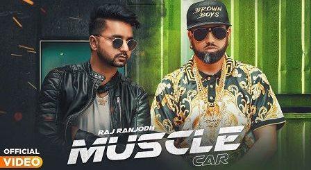 Muscle Car Lyrics Raj Ranjodh