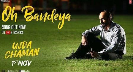 Oh Bandeya Lyrics Ujda Chaman | Yasser Desai