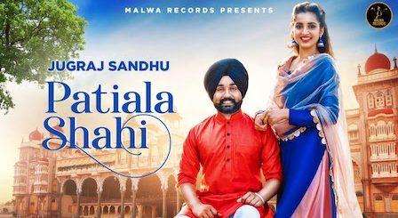 Patiala Shahi Lyrics Jugraj Sandhu