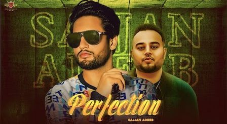 Perfection Lyrics Sajjan Adeeb