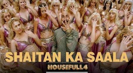 Shaitan Ka Saala Lyrics Housefull 4