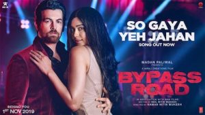 So Gaya Yeh Jahan Lyrics Bypass Road | Jubin Nautiyal