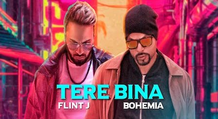 Tere Bina Lyrics Flint J x Bohemia