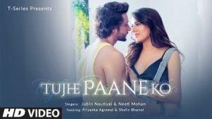 Tujhe Paane Ko Lyrics Jubin Nautiyal, Neeti Mohan | तुझे पाने को Lyrics In Hindi