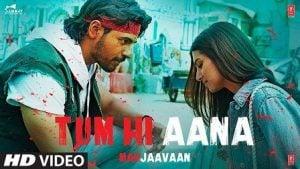 Tum Hi Aana Lyrics Marjaavaan | Jubin Nautiyal