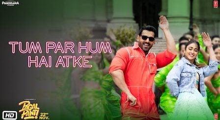 Tum Par Hum Hai Atke Lyrics Pagalpanti