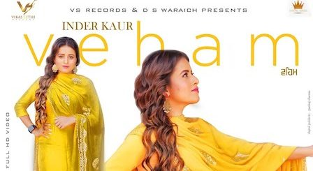 Veham Lyrics Inder Kaur