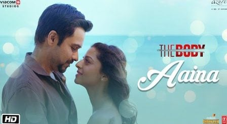 Aaina Lyrics The Body | Arko, Tulsi Kumar x Neha Kakkar