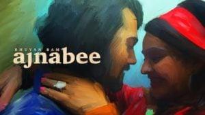 Ajnabee Lyrics Bhuvan Bam