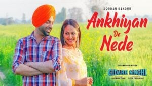 Ankhiyan De Nede Lyrics Jordan Sandhu