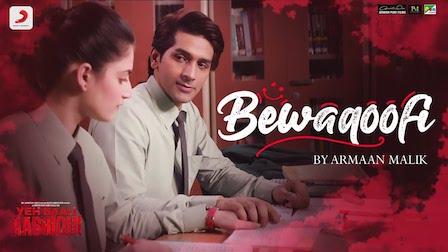 Bewaqoofi Lyrics Yeh Saali Aashiqui | Armaan Malik