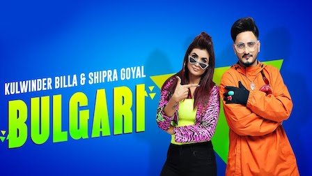 Bulgari Lyrics Kulwinder Billa x Shipra Goyal | Bvlgari