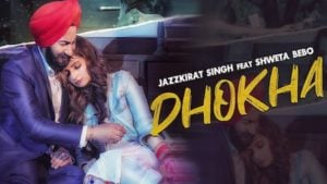 Dhokha Lyrics Jazzkirat Singh