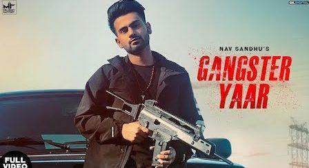 Gangster Yaar Lyrics Nav Sandhu