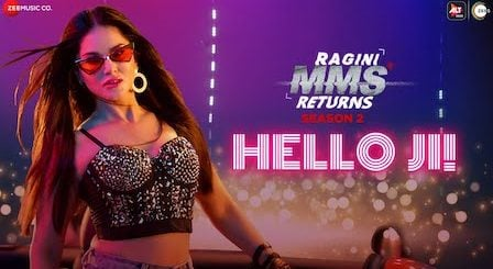 Hello Ji Lyrics Ragini MMS Returns | Sunny Leone