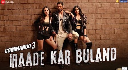 Irade Kar Buland Lyrics Commando 3