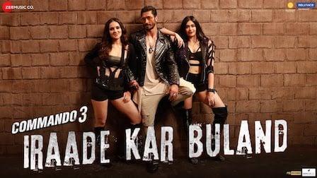 Irade Kar Buland Lyrics Commando 3