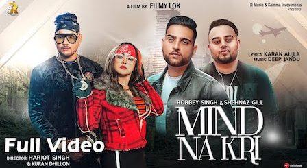 Mind Na Kari Lyrics Robbey Singh | Shehnaz Gill