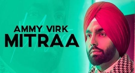 Mitraa Lyrics Ammy Virk