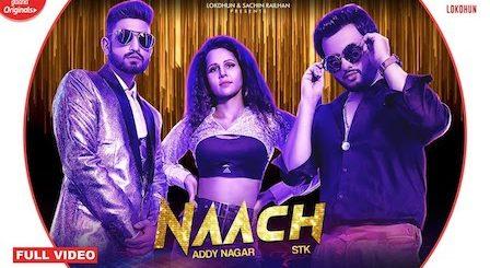 Naach Lyrics Addy Nagar x STK