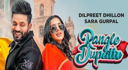 Rangle Dupatte Lyrics Dilpreet Dhillon