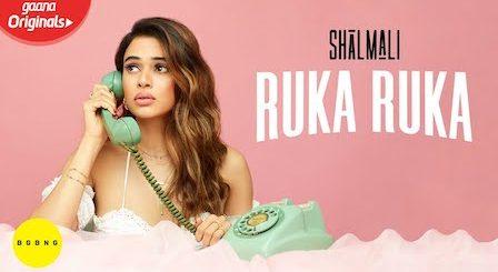 Ruka Ruka Lyrics Shalmali Kholgade x Sunny M.R