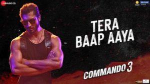 Tera Baap Aaya Lyrics Commando 3