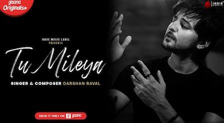 Tu Mileya Lyrics Darshan Raval