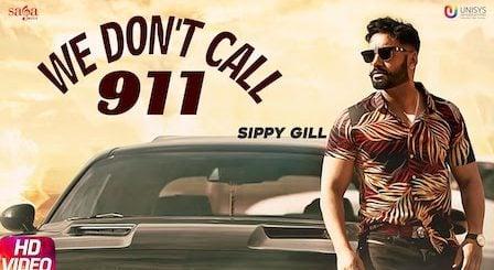 We Don't Call 911 Lyrics Sippy Gill