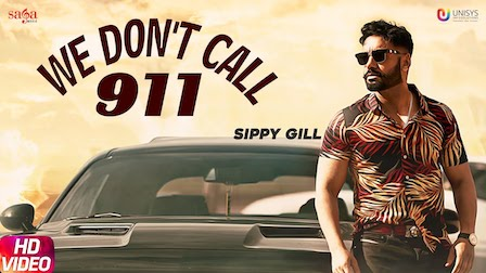 We Don't Call 911 Lyrics Sippy Gill