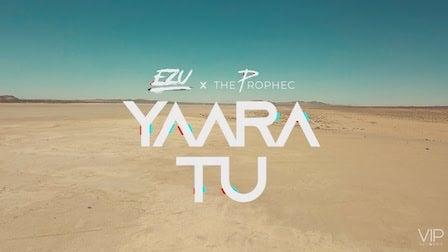 Yaara Tu Lyrics The Prophec x Ezu